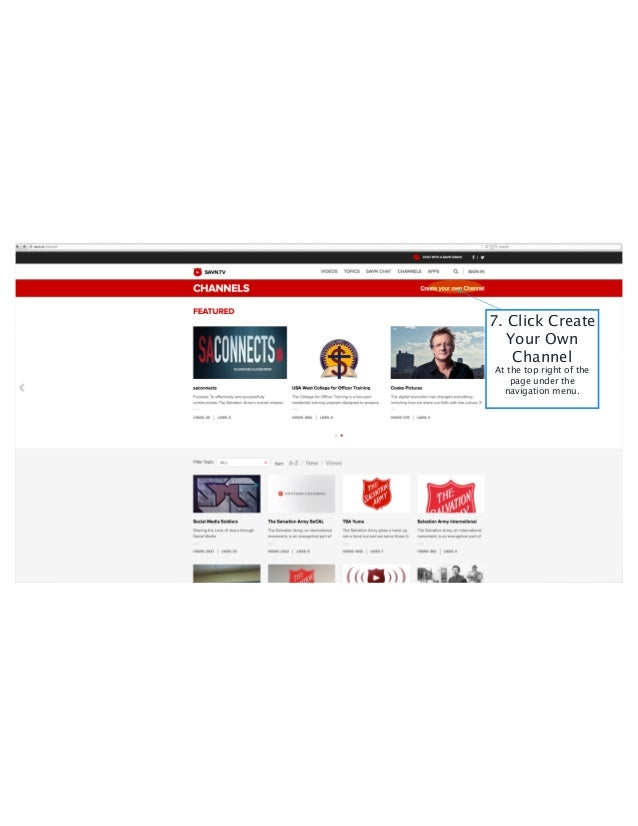 7. Click Create Your Own Channel At the top right of the page under the navigation menu.