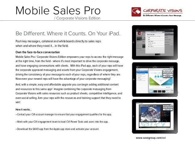 Mobile Sales Pro / Corporate Visions Edition  CORPORATE VISIONS Be Different. Where it Counts. Your Message.  Be Different...
