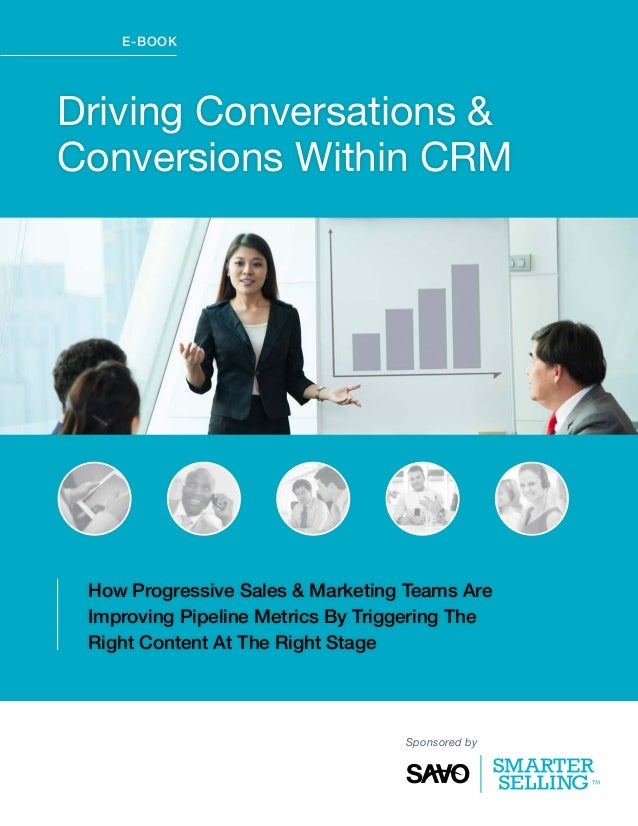 e-book  Driving Conversations & Conversions Within CRM  How Progressive Sales & Marketing Teams Are Improving Pipeline Met...