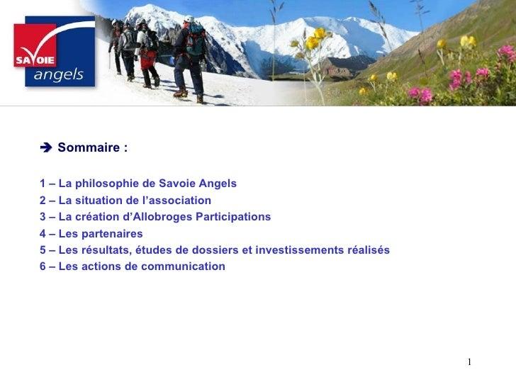 <ul><li>   Sommaire : </li></ul><ul><li>1 – La philosophie de Savoie Angels </li></ul><ul><li>2 – La situation de l'assoc...