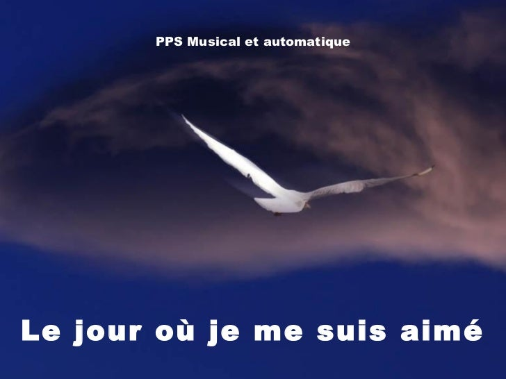 PPS Musical et automatique Le jour où je me suis aimé