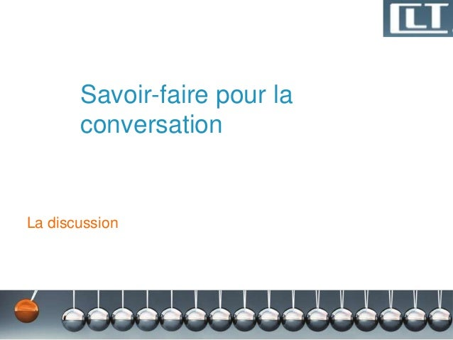 Savoir-faire pour la       conversationLa discussion