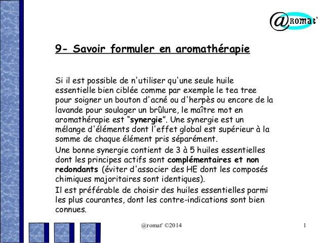 9- Savoir formuler en aromathérapie Si il est possible de n'utiliser qu'une seule huile essentielle bien ciblée comme par ...