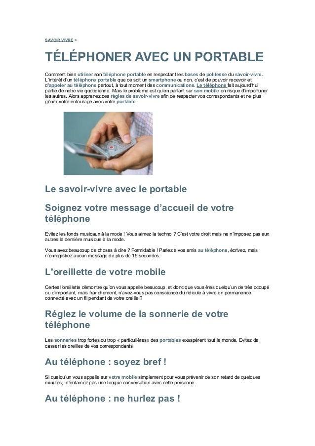 SAVOIR VIVRE > TÉLÉPHONER AVEC UN PORTABLE Comment bien utiliser son téléphone portable en respectant les bases de polites...