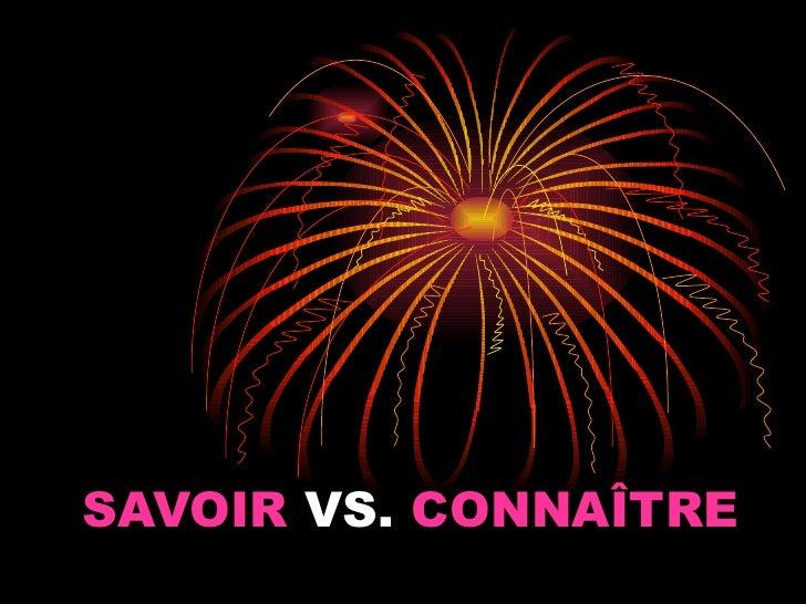 SAVOIR VS. CONNAÎTRE