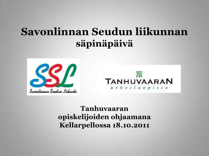 SavonlinnanSeudunliikunnansäpinäpäiväTanhuvaaranopiskelijoidenohjaamanaKellarpellossa 18.10.2011<br />