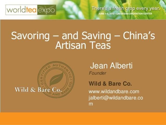 Savoring – and Saving – China's         Artisan Teas                 Jean Alberti                Founder                Wi...
