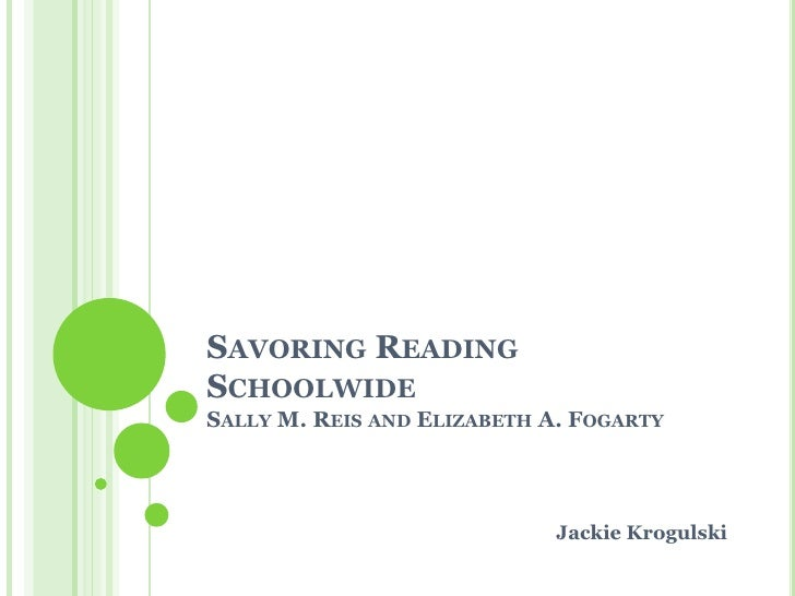 Savoring Reading SchoolwideSally M. Reis and Elizabeth A. Fogarty<br />Jackie Krogulski<br />