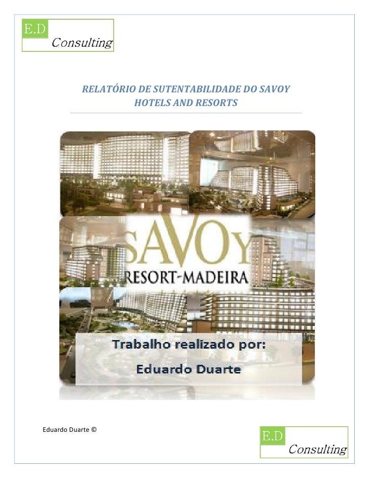 RELATÓRIO DE SUTENTABILIDADE DO SAVOY                     HOTELS AND RESORTS     Eduardo Duarte ©