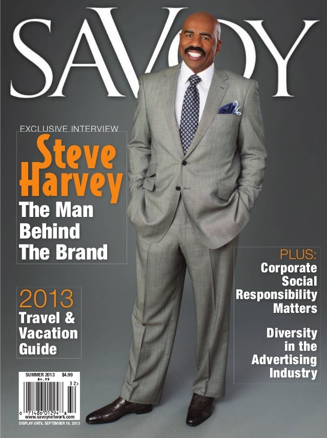 SAVOY STEVE HARVEY THE MAN BEHIND THE BRAND • 2013 TRAVEL & VACATION GUIDE  Steve Harvey The Man EXCLUSIVE INTERVIEW  Behi...