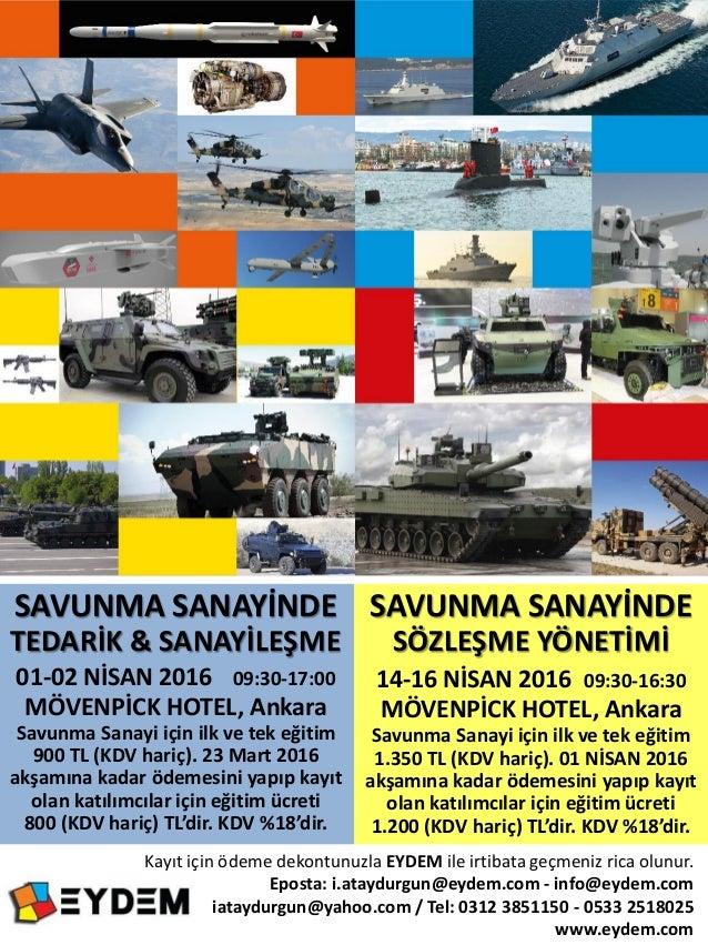 SAVUNMA SANAYİNDE SÖZLEŞME YÖNETİMİ 14-16 NİSAN 2016 09:30-16:30 MÖVENPİCK HOTEL, Ankara Savunma Sanayi için ilk ve tek eğ...