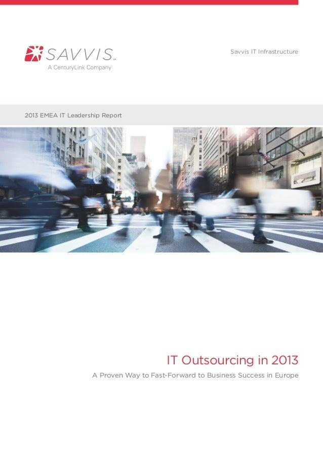 Savvis IT Infrastructure2013 EMEA IT Leadership Report                                        IT Outsourcing in 2013      ...