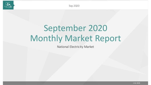 1 Oct 2020 Sep 2020 September 2020 Monthly Market Report National Electricity Market