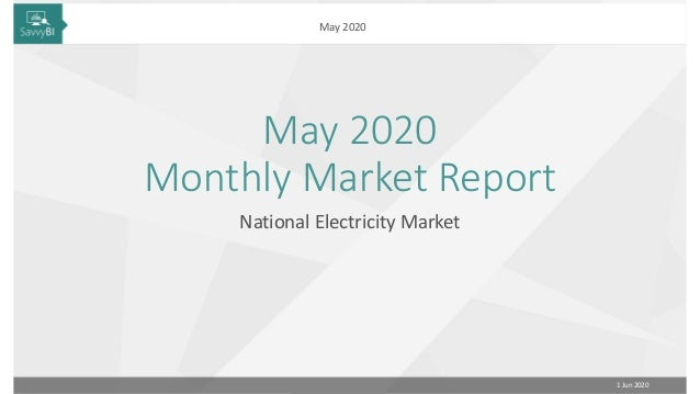 © SavvyPlus Consulting 1 Jun 2020 May 2020 May 2020 Monthly Market Report National Electricity Market