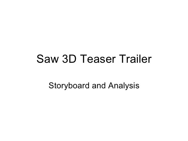 Saw 3D Teaser Trailer Storyboard and Analysis