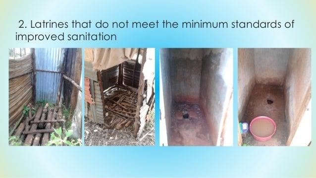 2. Latrines that do not meet the minimum standards of improved sanitation