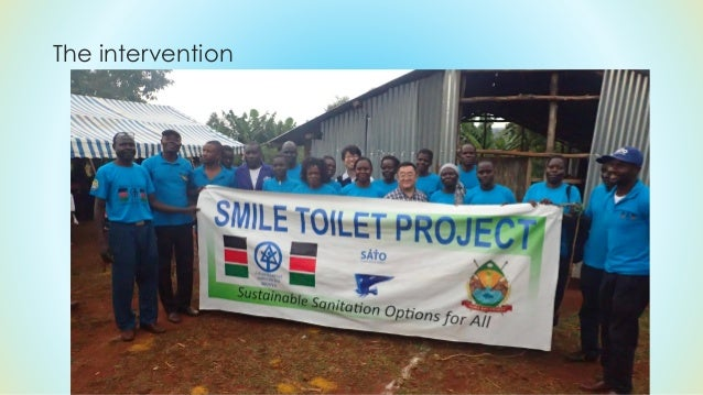Smile Toilet Project Intervention  One and a half years ago……..  With the generous support of Japan Habitat Association....