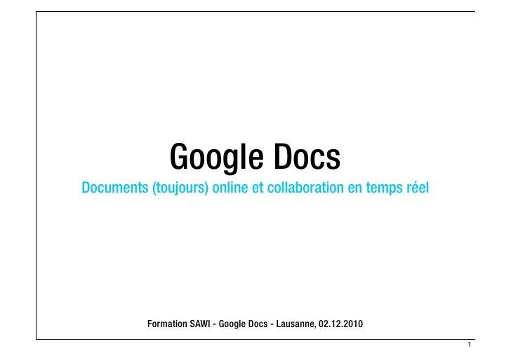 Google DocsDocuments (toujours) online et collaboration en temps réel          Formation SAWI - Google Docs - Lausanne, 02...