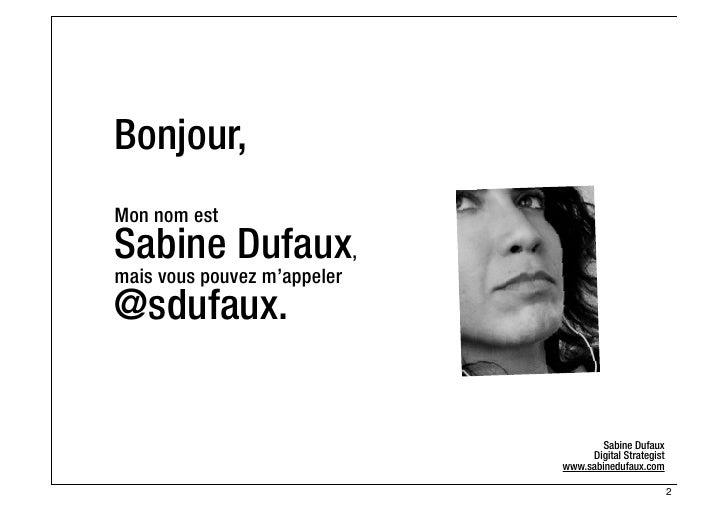 Bonjour,Mon nom estSabine Dufaux,mais vous pouvez m'appeler@sdufaux.                                    Sabine Dufaux     ...
