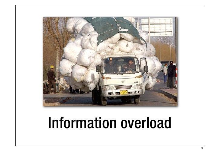 Information overload                       3