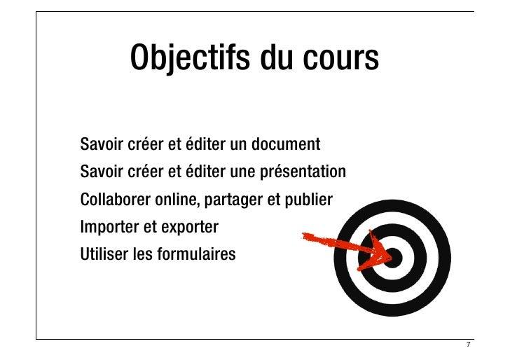 Objectifs du coursSavoir créer et éditer un documentSavoir créer et éditer une présentationCollaborer online, partager et ...
