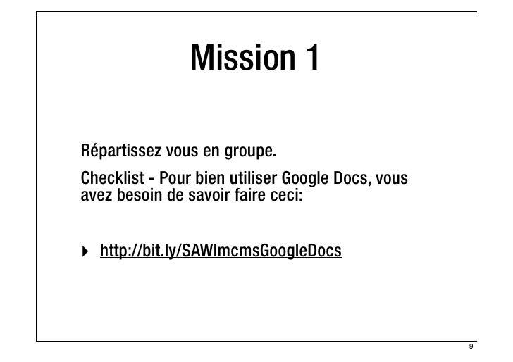 Mission 1Répartissez vous en groupe.Checklist - Pour bien utiliser Google Docs, vousavez besoin de savoir faire ceci:‣ htt...