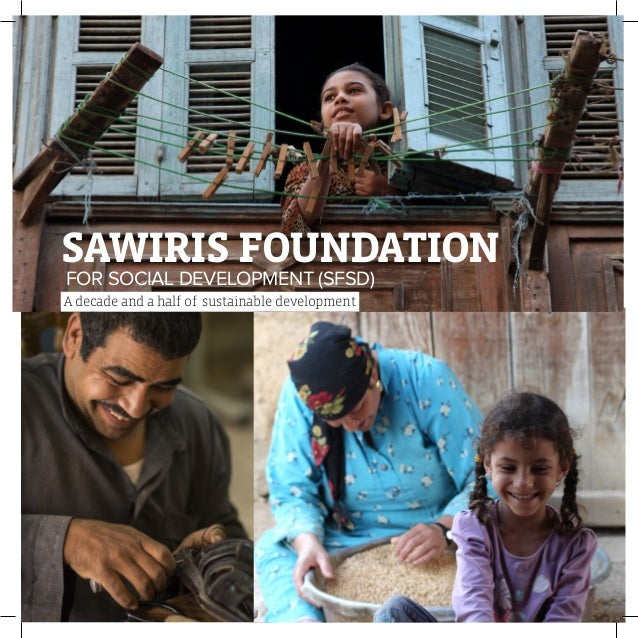 1 SAWIRIS FOUNDATION FOR SOCIAL DEVELOPMENT (SFSD) A decade and a half of sustainable development