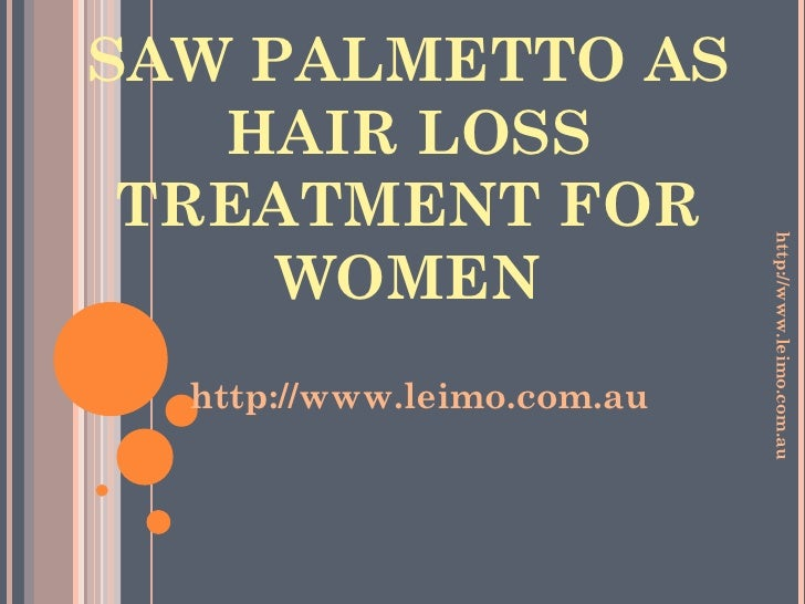 Saw palmetto hair loss in women