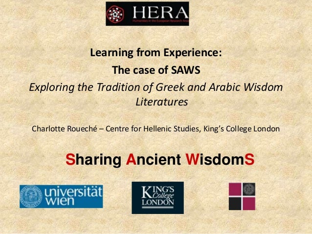 Sharing Ancient WisdomS Learning from Experience: The case of SAWS Exploring the Tradition of Greek and Arabic Wisdom Lite...