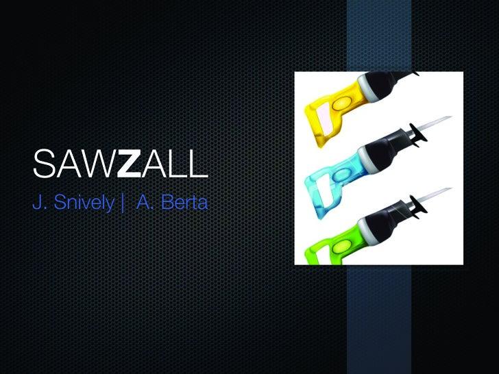 SAWZALL J. Snively | A. Berta