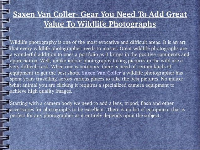 SaxenVanCollerGearYouNeedToAddGreat ValueToWildlifePhotographs Wildlifephotographyisoneofthemostevocat...
