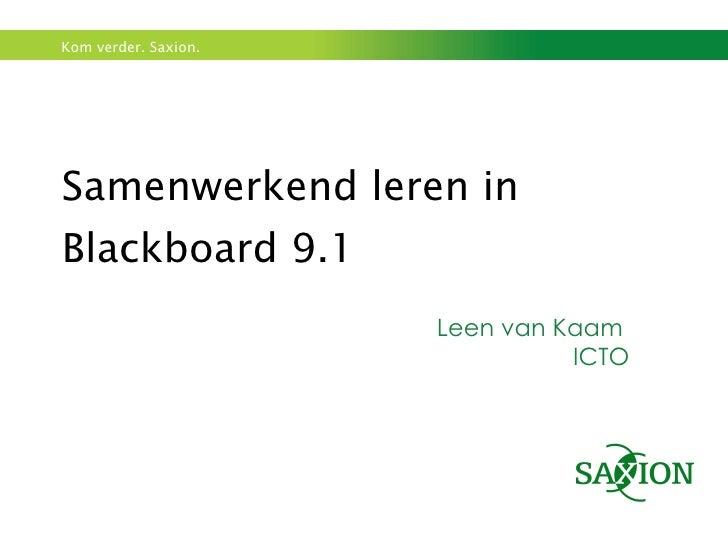 Samenwerkend leren in Blackboard 9.1 Leen van Kaam  ICTO