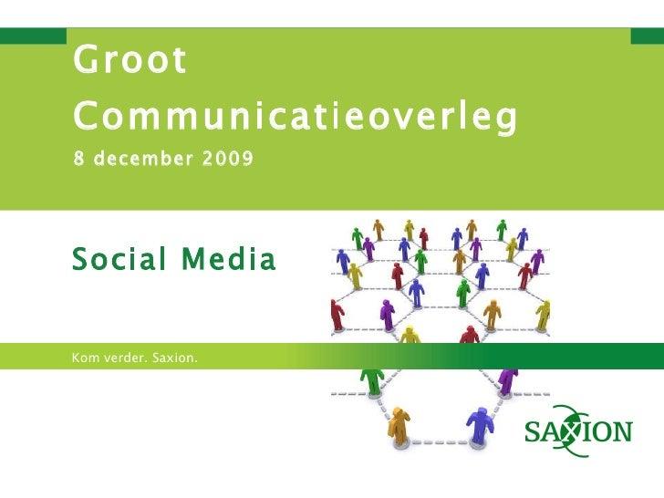 Groot Communicatieoverleg 8 december 2009 Social Media