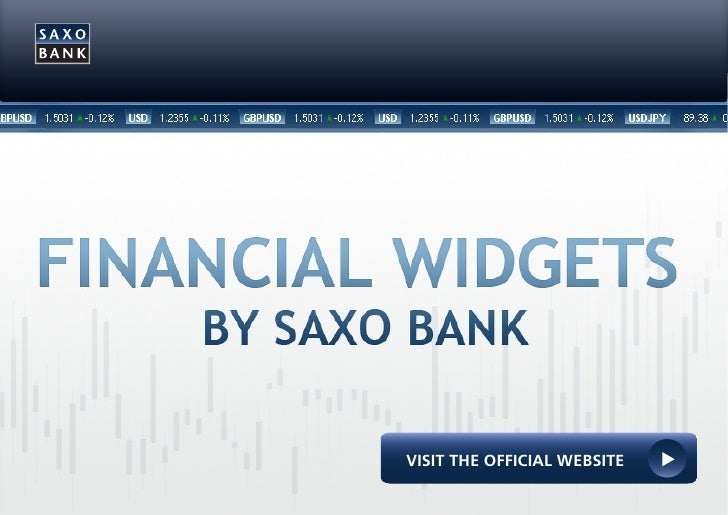 SAXO BANK LAUNCHES NEW SUITE OF FREE FOREX WIDGETS FOREX CONTENT SHARING PROGRAM IS AVAILABLE FOR ALL WEBSITES            ...