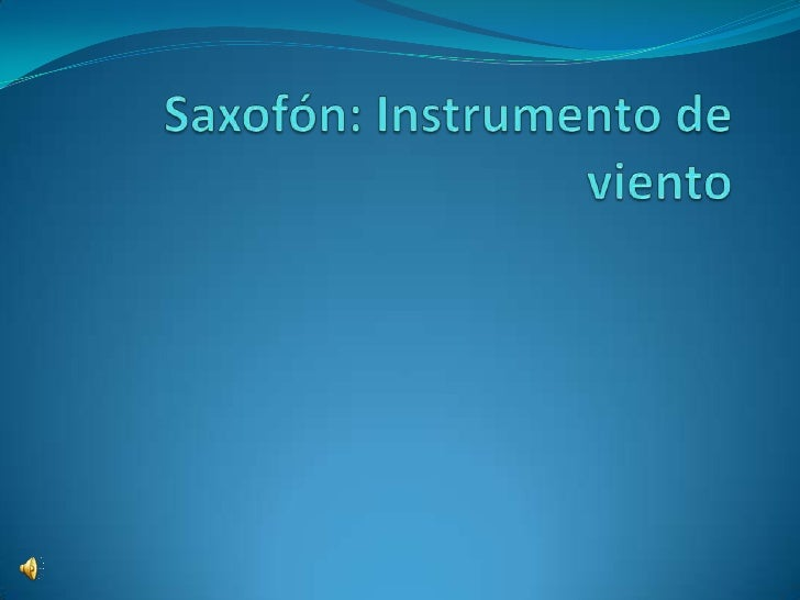 Saxofón: Instrumento de viento<br />
