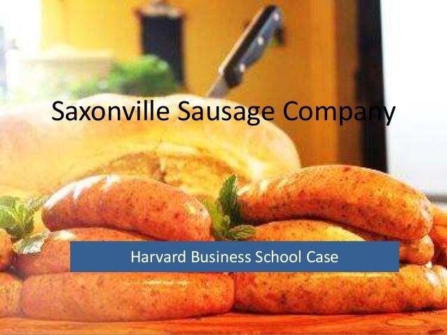 Saxonville Sausage Company Harvard Business School Case