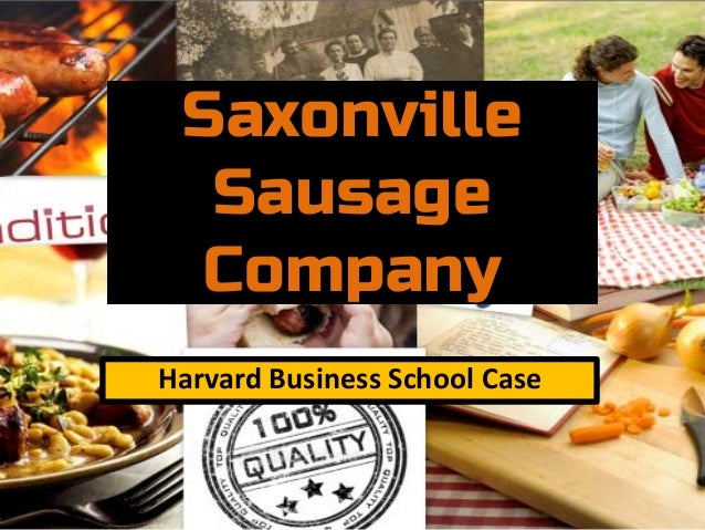 saxonville sausage company case study { 6 web pages woodmare case study  entire body saxonville sausage company case  saxonville sausage company case questions and answers case solution.
