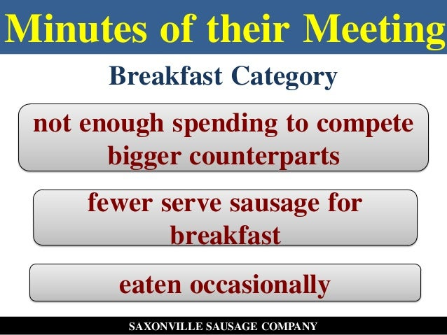 positioning of saxonville sausage company solution This is a research report on saxonville sausage case study by knt arasu in marketing category search and upload all types of saxonville sausage case study projects for mba's on managementparadisecom.