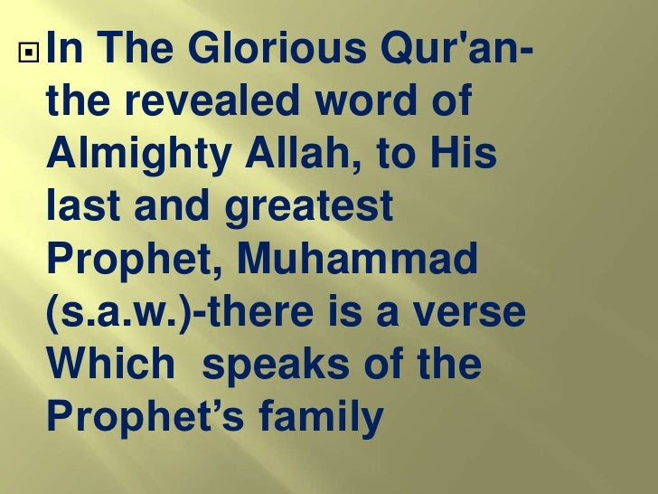  InThe Glorious Qur'an-  the revealed word of  Almighty Allah, to His  last and greatest  Prophet, Muhammad  (s.a.w.)-the...