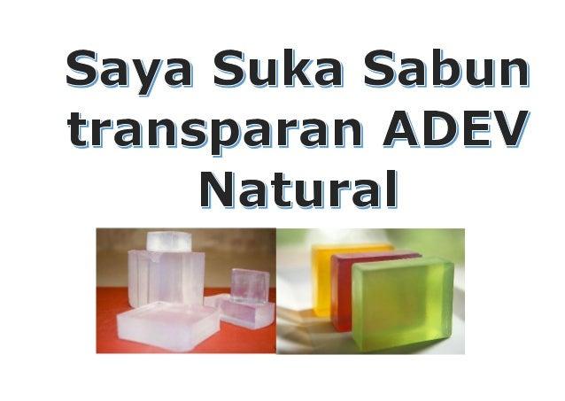 Sabun transparan ADEV Natural P a g e 1 | 9