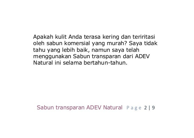 Sabun transparan ADEV Natural P a g e 2 | 9 Apakah kulit Anda terasa kering dan teriritasi oleh sabun komersial yang murah...