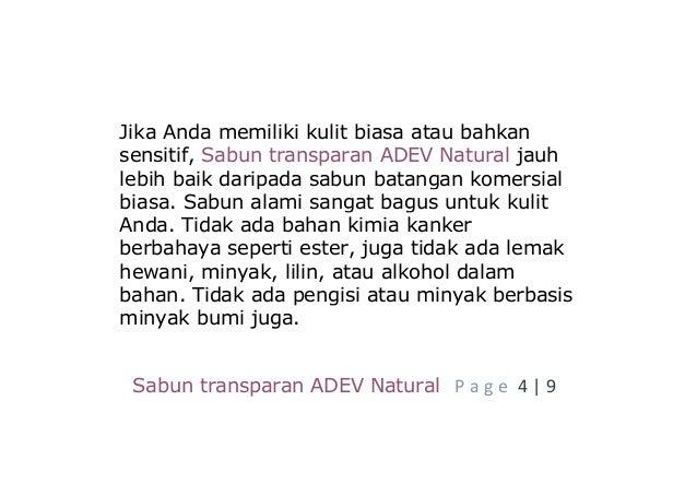 Sabun transparan ADEV Natural P a g e 4 | 9 Jika Anda memiliki kulit biasa atau bahkan sensitif, Sabun transparan ADEV Nat...