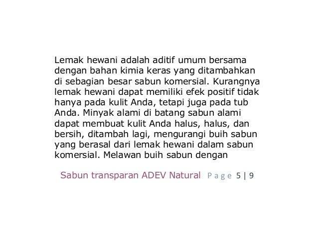 Sabun transparan ADEV Natural P a g e 5 | 9 Lemak hewani adalah aditif umum bersama dengan bahan kimia keras yang ditambah...