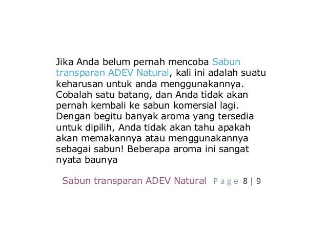 Sabun transparan ADEV Natural P a g e 8 | 9 Jika Anda belum pernah mencoba Sabun transparan ADEV Natural, kali ini adalah ...