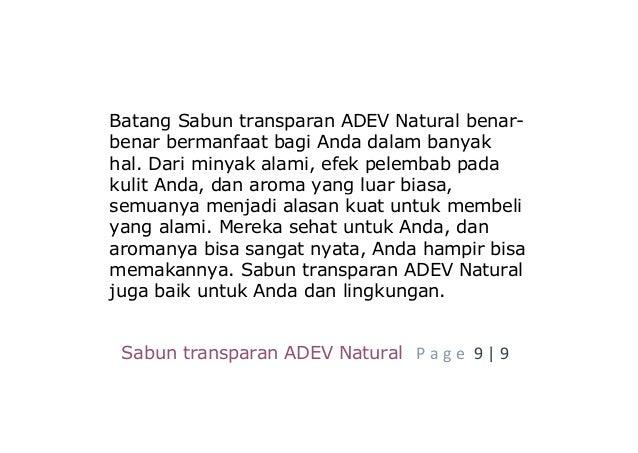 Sabun transparan ADEV Natural P a g e 9 | 9 Batang Sabun transparan ADEV Natural benar- benar bermanfaat bagi Anda dalam b...