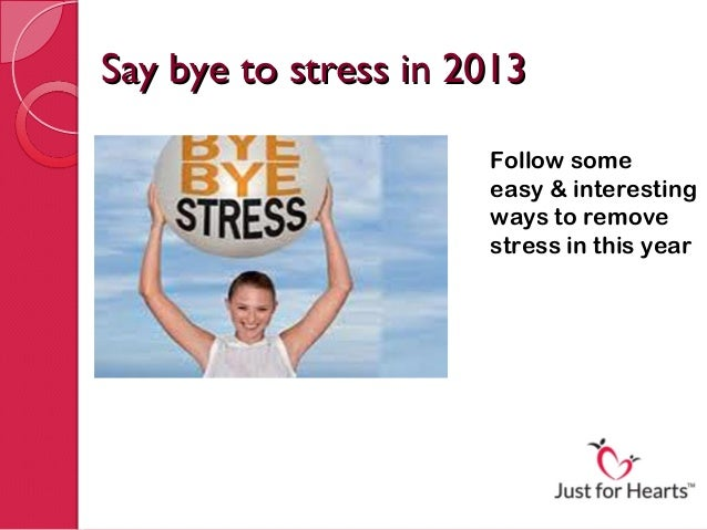 Say bye to stress in 2013                      Follow some                      easy & interesting                      wa...