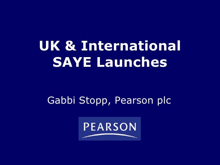 UK & International SAYE Launches Gabbi Stopp, Pearson plc