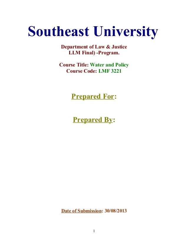 Southeast University Department of Law & Justice LLM Final) -Program. Course Title: Water and Policy Course Code: LMF 3221...