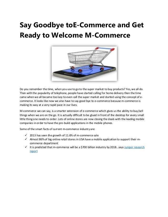 Say Goodbye toE-Commerce and Get Ready to Welcome M-Commerce  Do you remember the time, when you use to go to the super ma...