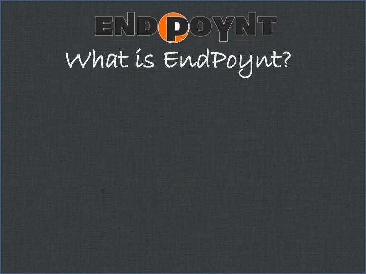 What is EndPoynt?<br />